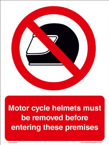 Motorcycle helmets must be removed before entering these premises